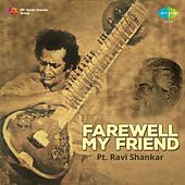 Play & Download Pt. Ravi Shankar: Farewell My Friend by Ravi Shankar | Napster
