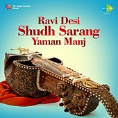 Play & Download Ravi Desi: Shudh Sarang - Yaman Manj by Ravi Shankar | Napster