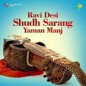 Ravi Desi: Shudh Sarang - Yaman Manj by Ravi Shankar