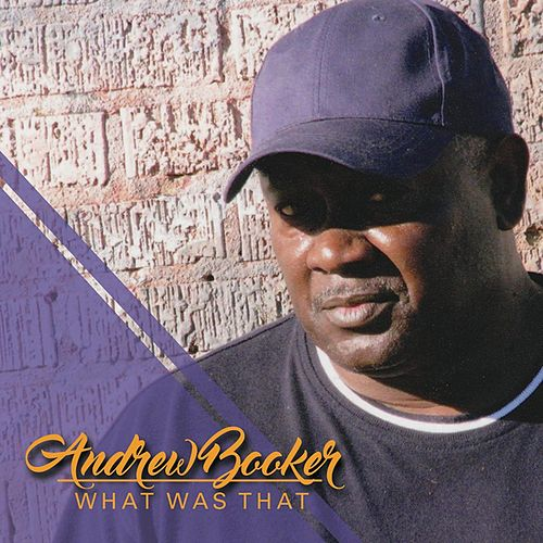 Play & Download What Was That by Andrew Booker | Napster