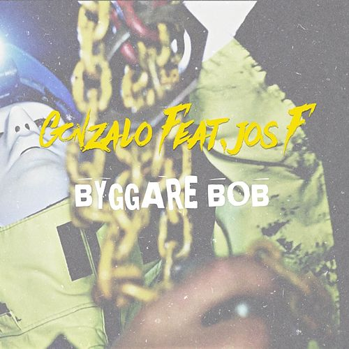 Play & Download Byggare Bob (feat. Jos F) by Gonzalo | Napster