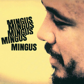 Play & Download Mingus Mingus Mingus Mingus Mingus by Charles Mingus | Napster