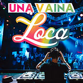 Una Vaina Loca by Various Artists