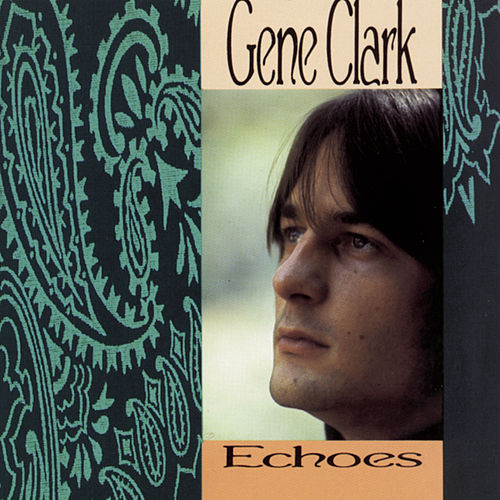 Play & Download Echoes by Gene Clark | Napster
