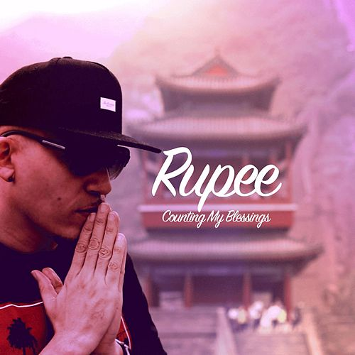 Play & Download Counting My Blessings by Rupee | Napster