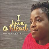 I Know a Friend by Priscilla (Hawaiian)