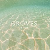 Play & Download Swim by Groves | Napster