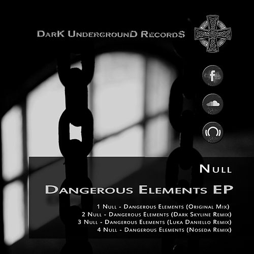 Play & Download Dangerous Elements EP by Null | Napster