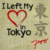 I Left My Heart in Tokyo by Fingazz