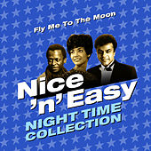 Fly Me to the Moon - Nice 'N' Easy (Night Time Collection) von Various Artists