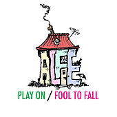 Play & Download Play On / Fool to Fall by Alfie | Napster