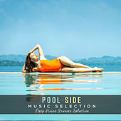 Pool Side Music Selection: Deep House Grooves Selection by Various Artists