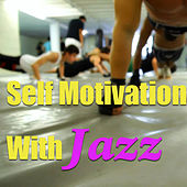 Self Motivation With Jazz von Various Artists