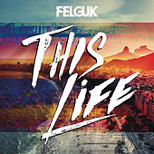 Play & Download This Life by Felguk | Napster