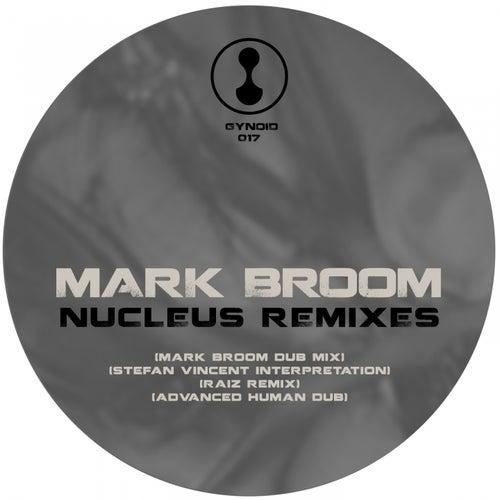 Nucleus Remixes by Mark Broom