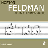 Play & Download Morton Feldman - For Bunita Marcus (1985) by Gianni Lenoci | Napster
