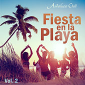 Play & Download Andalucía Chill - Fiesta en la Playa / Party on the Beach - Vol. 2 by Various Artists | Napster
