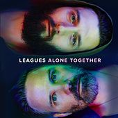 Play & Download Alone Together by Leagues | Napster