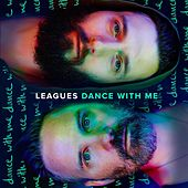 Play & Download Dance With Me by Leagues | Napster