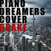 Piano Dreamers Cover Drake by Piano Dreamers