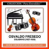 Play & Download Colibriyo (1927-1938) by Osvaldo Fresedo | Napster