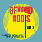 Beyond Addis 02 (Modern Ethiopian Dance Grooves Inspired By Swinging Addis) by Various Artists