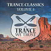 Play & Download In Trance We Trust Trance Classics Volume 03 by Various Artists | Napster