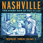 Nashville, The Other Side of the Alley: Insurgent Country Vol. 3 by Various Artists