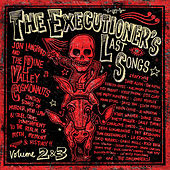 Play & Download The Executioner's Last Songs: Volume 2 & 3 by Various Artists | Napster