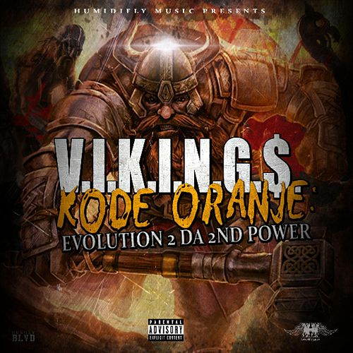 Play & Download Kode Oranje: Evolution 2 da 2nd Power by The Vikings | Napster