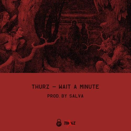 Wait a Minute by Thurz