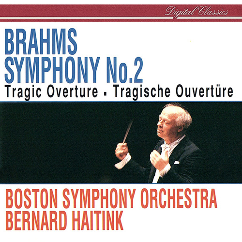 Play & Download Brahms: Symphony No. 2; Tragic Overture by Boston Symphony Orchestra | Napster
