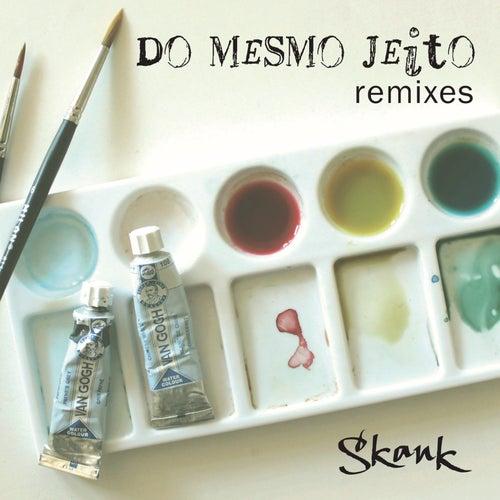Do Mesmo Jeito (Remixes) by Skank