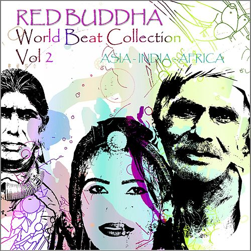 Play & Download Red Buddha    World Beat Collection, Vol. 2 (Asia,  India,  Africa  Collection) by Red Buddha | Napster