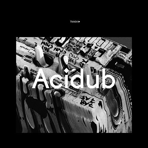 Play & Download Acidub by TM404 | Napster