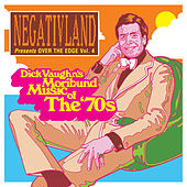 Negativland Presents over the Edge, Vol. 4: Dick Vaughn's Moribund Music of the 1970's by Negativland