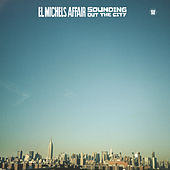 Play & Download Sounding Out The City by El Michels Affair | Napster