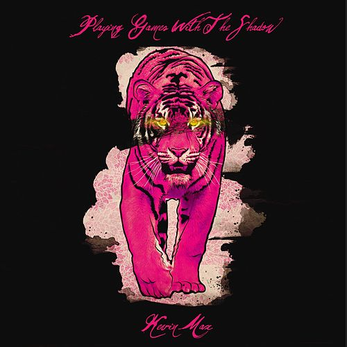 Playing Games With the Shadow by Kevin Max