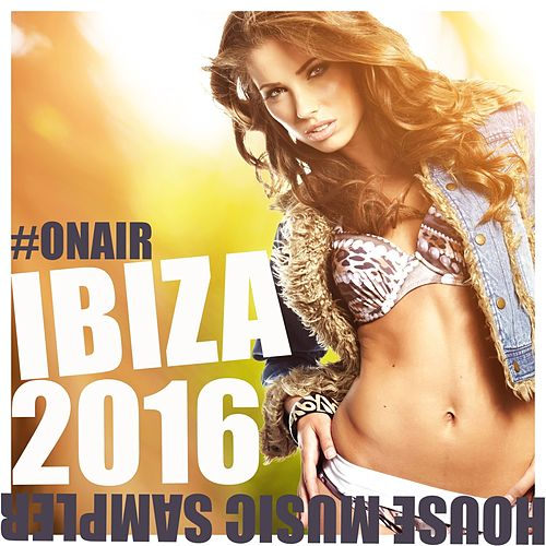 On Air Ibiza 2016 (House Music Sampler) by Various Artists