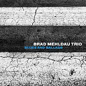 Blues and Ballads by Brad Mehldau