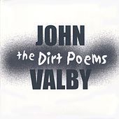 The Dirt Poems by John Valby