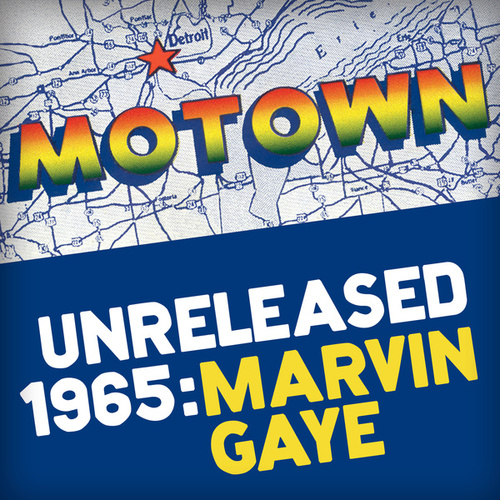 Play & Download Motown Unreleased 1965: Marvin Gaye by Marvin Gaye | Napster
