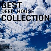 Play & Download Best Deep House Collection, Vol. 5 by Various Artists   Napster