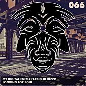 Play & Download Looking For Soul (feat. Phil Rizzo) by My Digital Enemy | Napster