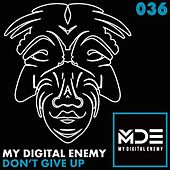 Play & Download Don't Give Up by My Digital Enemy | Napster