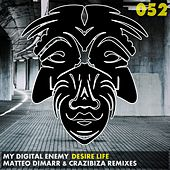 Play & Download Desire Life Remixes by My Digital Enemy | Napster