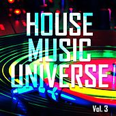 Play & Download House Music Universe, Vol. 3 - EP by Various Artists | Napster