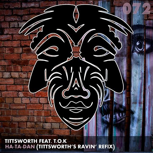 Play & Download Ha-Ta-Dan (feat. T.O.K) by Tittsworth | Napster