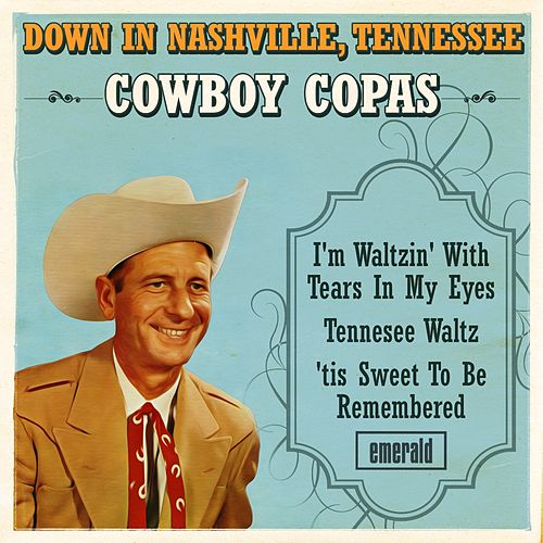 Play & Download Down in Nashville, Tennessee by cowboy copas | Napster