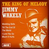 Play & Download The King of Melody by Jimmy Wakely | Napster